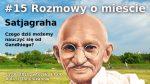 #15 Rozmowy o mieście - Satjagraha: czego dziś uczy nas Gandhi?